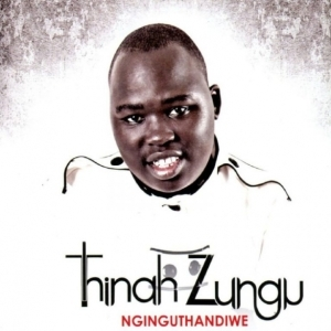 Thinah Zungu - Mayenzek'intando Yakho